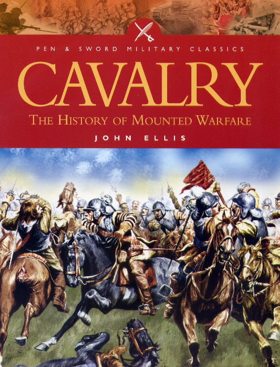 Cavalry-The History of Mounted Warfare