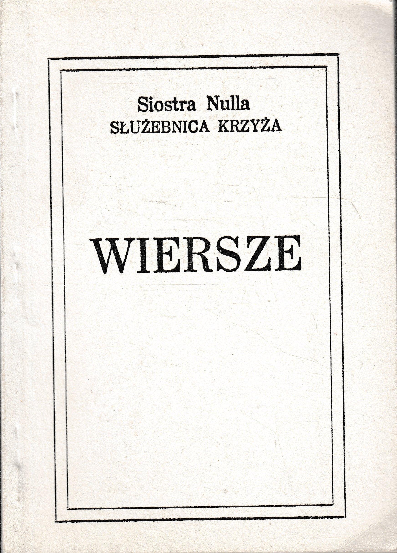 Wiersze Siostra Nulla Służebnica Krzyża