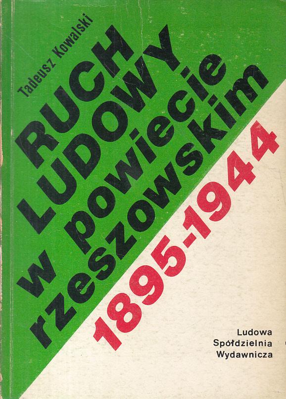 Znalezione obrazy dla zapytania Tadeusz Kowalski Ruch Ludowy w powiecie rzeszowskim 1895-1944