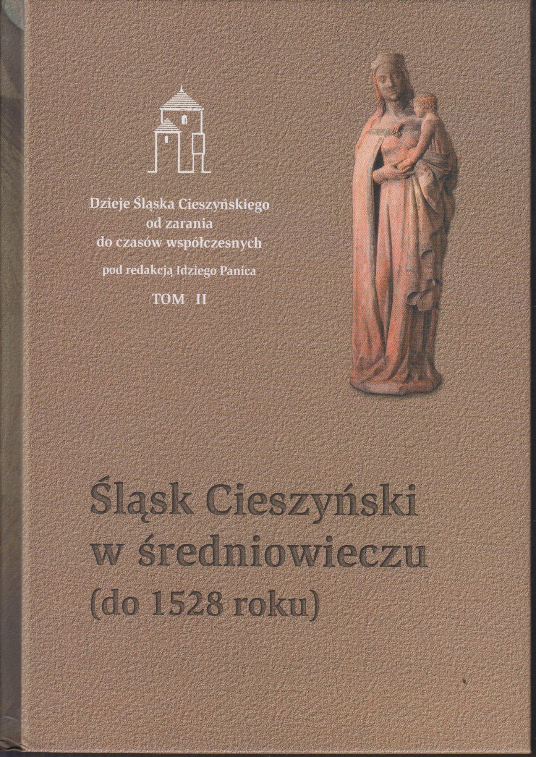 Znalezione obrazy dla zapytania IDZI PANIC, Śląsk Cieszyński w średniowieczu (do 1528 roku).