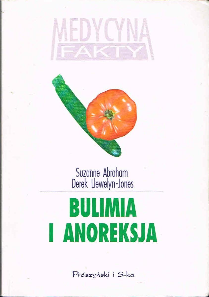 Znalezione obrazy dla zapytania Suzanne Abraham Derek Llewellyn-Jones : Bulimia i anoreksja