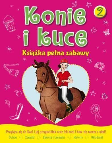 Konie i Kuce. Książka pełna zabaw 2 Lisa Miles