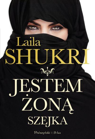 """""""Jestem żoną szejka"""" Laila Shukri – recenzja"""