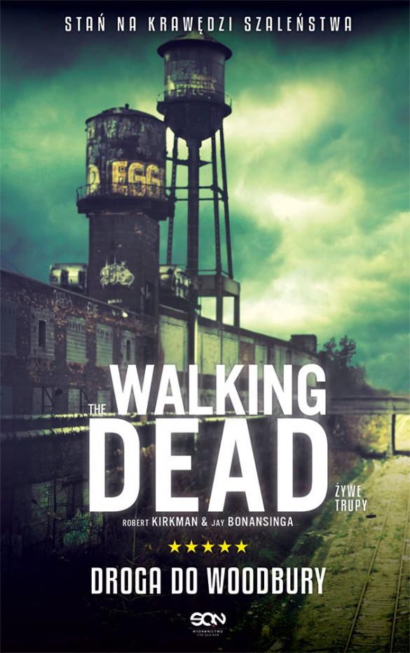 """The Walking Dead. Żywe Trupy. Droga do Woodbury"" Robert Kirkman, Jay Bonansinga – recenzja"