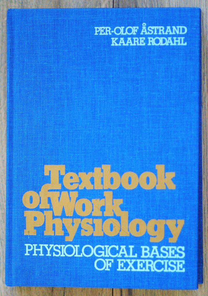 Textbook of work physiology : physiological bases