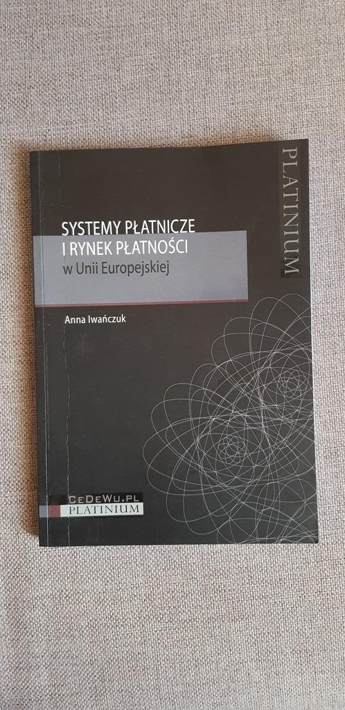 A. Iwańczuk Systemy Płatnicze i Rynek Płatności UE