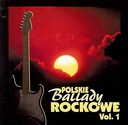 POLSKIE BALLADY ROCKOWE vol.1 IRA Dżem TSA Perfect