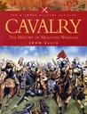Cavalry The History of Mounted Warfare