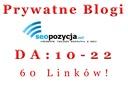 20 Prywatnych Blogów - 60 Linków DA:10-22 Precle