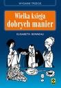 Wielka Księga Dobrych Manier - Bonneau Elżbieta