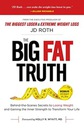 J D Roth The Big Fat Truth Behind-The-Scenes Secre