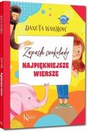 Najpiękniejsze wiersze Zapach czekolady Danuta Wawiłow