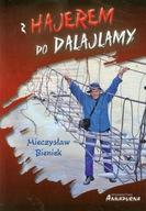 Z hajerem do Dalajlamy Mieczysław Bieniek