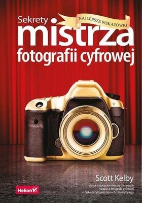 Sekrety mistrza fotografii cyfrowej Najlepsze wska