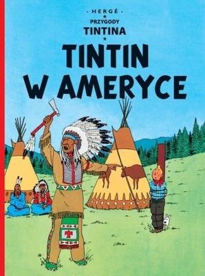 Tintin w Ameryce Tom 3 Przygody Tintina Herge