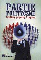 Partie polityczne. Struktury, programy, kampanie