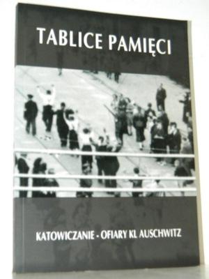 TABLICE PAMIĘCI Katowiczanie Ofiary Kl Auschwitz