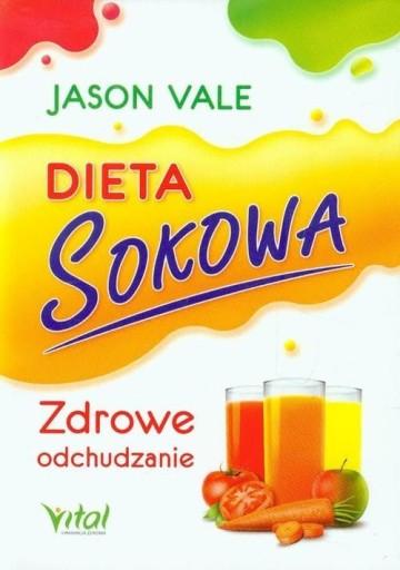 Dieta sokowa Zdrowe odchudzanie Vale Jason