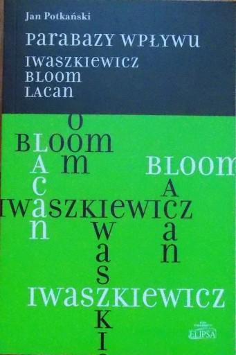 J. Potkański PARABAZY WPŁYWU Iwaszkiewicz Bloom La