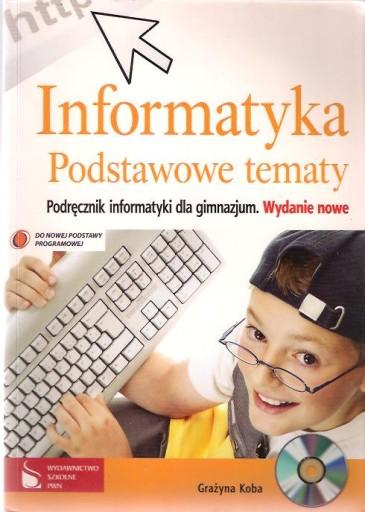 INFORMATYKA PODSTAWOWE TEMATY / G. KOBA / GIMNAZJU