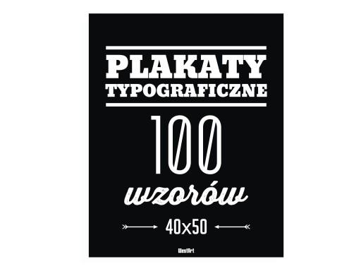 Plakat Typograficzny Plakaty 100 Wzorów 40x50